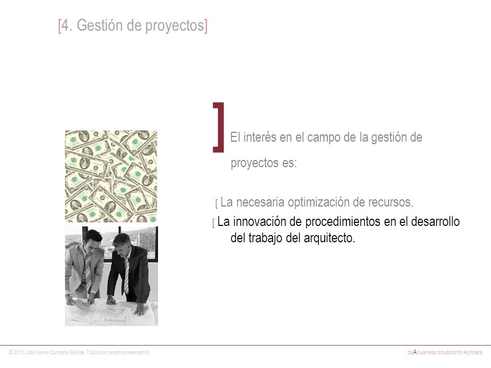 ] El interés en el campo de la gestión de proyectos es: